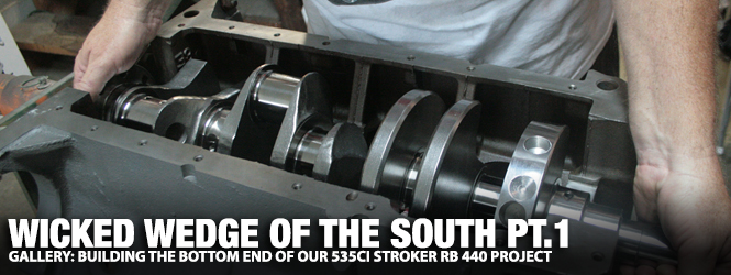 Gallery: Wicked Wedge of The South 535ci Stroker Bottom End Build