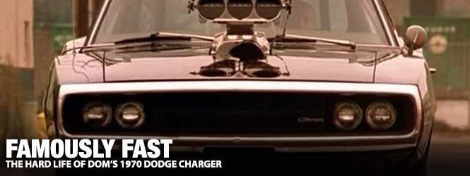 Famously Fast The Hard Life Of Dom S 1970 Dodge Charger Mopar