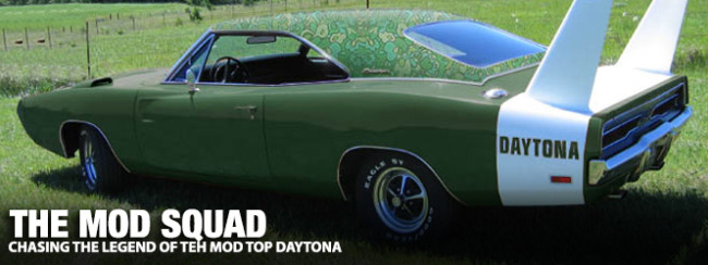 The Mod Squad Chasing The Legend Of The Mod Top Daytona Mopar